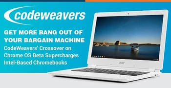 Get More Bang Out of Your Bargain Machine —  CodeWeavers' Crossover on Chrome OS Beta Supercharges Intel-Based Chromebooks