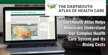Dartmouth Atlas Helps Americans Understand The Rising Costs Of Health Care