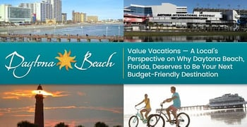 Value Vacations — A Local's Perspective on Why Daytona Beach, Florida, Deserves to Be Your Next Budget-Friendly Destination