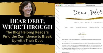 Dear Debt, We're Through: The Blog Helping Readers Find the Confidence to Break Up with Their Debt
