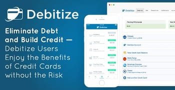 Debitize Users Enjoy The Benefits Of Credit Cards Without The Risk