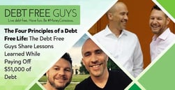 <em>4: The Four Principles of a Debt Free Life</em> — The Debt Free Guys Share Lessons Learned While Paying Off $51,000 of Debt