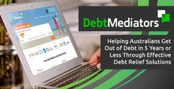 Debt Mediators — Helping Australians Get Out of Debt in 5 Years or Less Through Effective Debt Relief Solutions