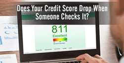 Does Your Credit Score Drop When Someone Checks It?