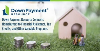 Down Payment Resource Connects Homebuyers to Financial Assistance, Tax Credits, and Other Valuable Programs