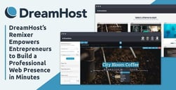 DreamHost's Remixer Empowers Entrepreneurs to Build a Professional Web Presence in Minutes