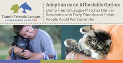 Adoption as an Affordable Option: Dumb Friends League Matches Denver Residents with Furry Friends and Helps People Avoid Pet Surrender