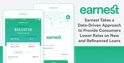 Earnest Takes a Data-Driven Approach to Provide Consumers Lower Rates on New and Refinanced Loans