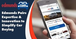 Edmunds Pairs the Expertise of an Established Company With the Innovation of a Startup to Simplify the Car-Buying Experience