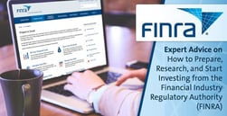 Expert Advice on How to Prepare, Research, and Start Investing from the Financial Industry Regulatory Authority (FINRA)