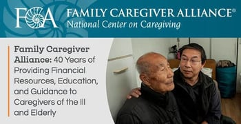 Family Caregiver Alliance — 40 Years of Providing Financial Resources, Education, and Guidance to Caregivers of the Ill and Elderly