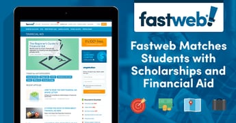 Fastweb Matches Students with Over 1.5 Million Targeted Scholarships, Financial Aid Resources, Career Advice & More