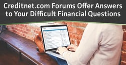 Creditnet.com Forums Offer Answers to Your Difficult Financial Questions