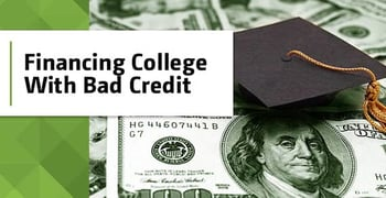 Financing College With Bad Credit (4 Loan & Grant Options)