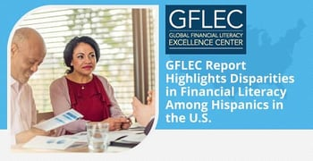 GFLEC Report Highlights Disparities in Financial Literacy Among Hispanics in the US