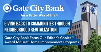 Giving Back to Communities Through Neighborhood Revitalization: Gate City Bank Earns Our Editor's Choice™ Award for Best Home Improvement Programs