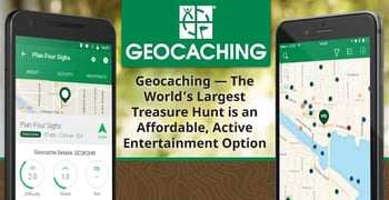 Geocaching — The World's Largest Treasure Hunt is an Affordable, Active Entertainment Option
