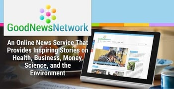 Good News Network — An Online News Service That Provides Inspiring Stories on Health, Business, Money, Science, and the Environment