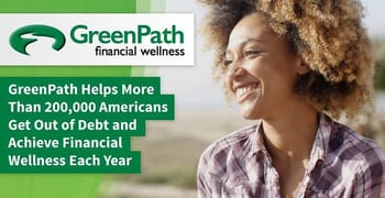 GreenPath Helps More Than 200,000 Americans Get Out of Debt and Achieve Financial Wellness Each Year