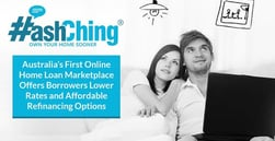 HashChing — Australia's First Online Home Loan Marketplace Offers Borrowers Lower Rates and Affordable Refinancing Options
