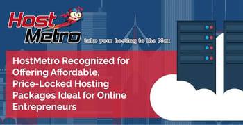HostMetro Recognized for Offering Affordable, Price-Locked Hosting Packages Ideal for Online Entrepreneurs