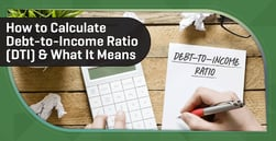 How to Calculate Debt-to-Income Ratio (DTI) & What It Means