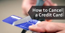 How to Cancel a Credit Card (8 Simple Steps)
