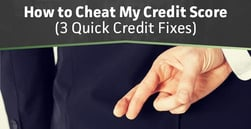 "How to ""Cheat"" My Credit Score (3 Quick Credit Fixes)"