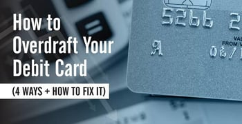 How to Overdraft Your Debit Card (4 Ways + How to Fix It)