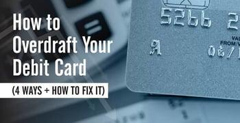 How To Overdraft Your Debit Card