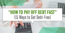 15 Methods: How to Pay Off Debt Fast (Credit Card, College Debt & More)