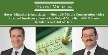 Hoyes Michalos And Associates Helps Ontario Residents Get Out Of Debt