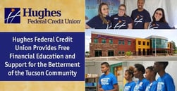 Hughes Federal Credit Union Provides Free Financial Education and Support for the Betterment of the Tucson Community