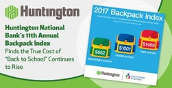 "Huntington National Bank's 11th Annual Backpack Index Finds the True Cost of ""Back to School"" Continues to Rise"