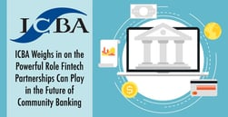 ICBA Weighs in on the Powerful Role Fintech Partnerships Can Play in the Future of Community Banking