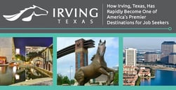 How Irving, Texas, Has Rapidly Become One of America's Premier Destinations for Job Seekers