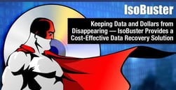 Keeping Data and Dollars from Disappearing — IsoBuster Provides a Cost-Effective Data Recovery Solution