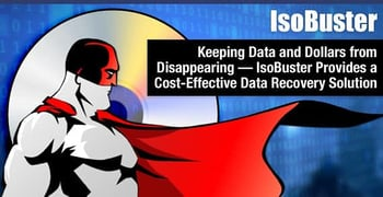 Isobuster Provides A Cost Effective Data Recovery Solution