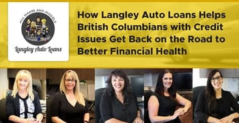 Langley Auto Loans Helps British Columbians Get Back On The Road