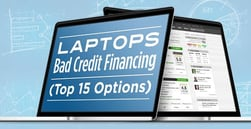 "Laptops: ""Bad Credit"" Financing (Top 15 Options)"