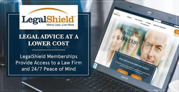 Legal Advice at a Lower Cost — LegalShield Memberships Provide Access to a Law Firm and 24/7 Peace of Mind