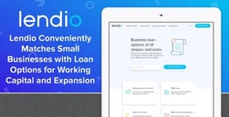 Lendio Conveniently Matches Small Businesses with Loan Options for Working Capital and Expansion