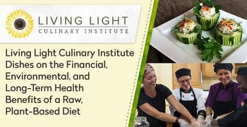 Living Light Culinary Institute Budgetary Benefits To A Better Diet