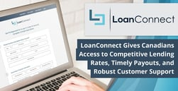 LoanConnect Gives Canadians Access to Competitive Lending Rates, Timely Payouts, and Robust Customer Support