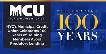 NYC's Municipal Credit Union Celebrates 100 Years of Helping Members Avoid Predatory Lending