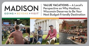 Value Vacations — A Local's Perspective on Why Madison, Wisconsin, Deserves to Be Your Next Budget-Friendly Destination