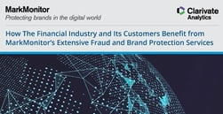 How The Financial Industry and Its Customers Benefit from MarkMonitor's Extensive Fraud and Brand Protection Services