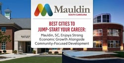 Best Cities to Jump-Start Your Career: Mauldin, SC, Enjoys Strong Economic Growth Alongside Community-Focused Development