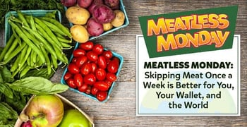 Meatless Monday Is Better For You And Your Wallet