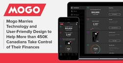 Mogo Marries Technology and User-Friendly Design to Help More than 450K Canadians Take Control of Their Finances